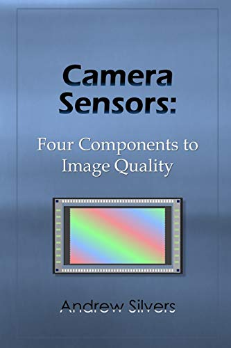 Dynamic Range Sensor (Camera Sensors: Four Components to Image Quality)