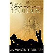 "Ma vie avec Louis XIV..."" T2 (""Ma vie avec Louis XIV..."")"