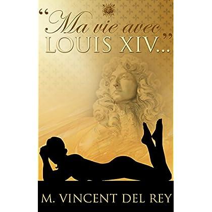 Ma vie avec Louis XIV...' T2 ('Ma vie avec Louis XIV...')