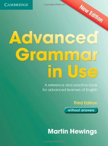 Advanced Grammar in Use Book without Answers: A Reference and Practical Book for Advanced Learners of English 3rd edition by Hewings, Martin (2013) Paperback