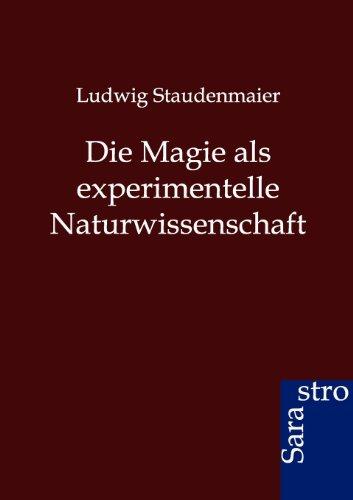 Die Magie als experimentelle Naturwissenschaft