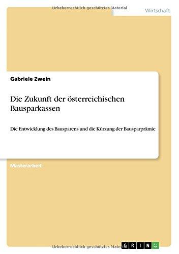 Die Zukunft der österreichischen Bausparkassen: Die Entwicklung des Bausparens und die Kürzung der Bausparprämie