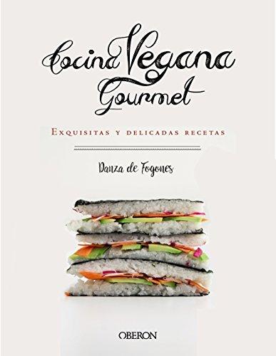 Cocina vegana gourmet por Iosune Nerea Robles López