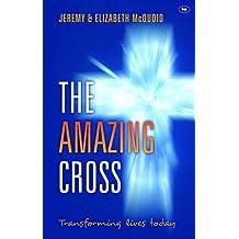 The Amazing Cross (Keswick Foundations)