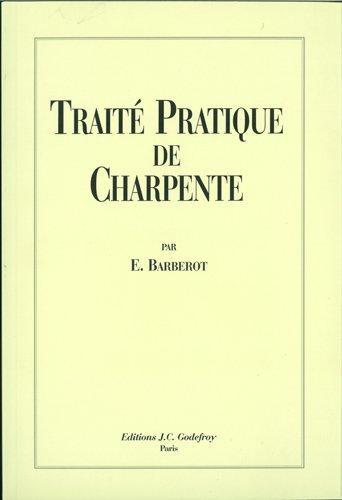 Traité pratique de charpente