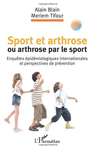 Sport et arthrose ou arthrose du sport par Alain Blain