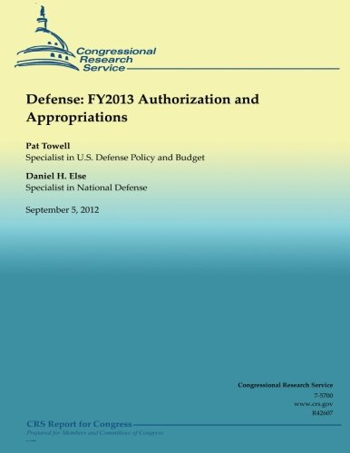 Defense: FY2013 Authorization and Appropriations por Congressional Research Service