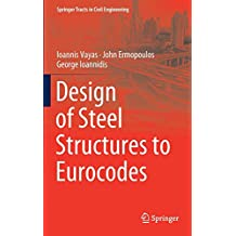 Design of Steel Structures to Eurocodes (Springer Tracts in Civil Engineering)