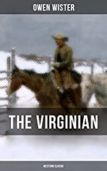 THE VIRGINIAN (Western Classic): The First Cowboy Novel Set in the Wild West