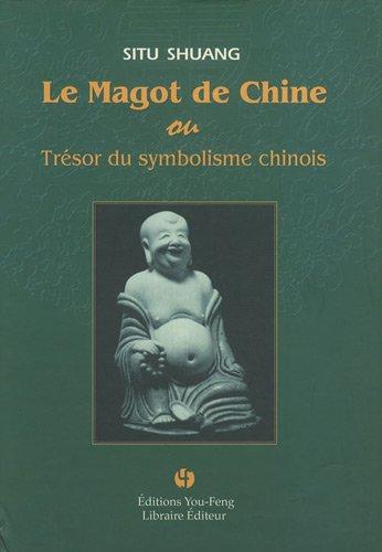 Le magot de Chine ou Trésor du symbolisme chinois : A la recherche du symbolisme dans les motifs de chinoiseries