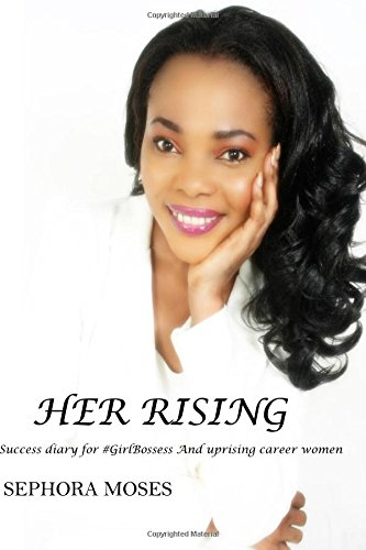 her-rising-success-diary-for-girlbosses-and-uprising-career-women