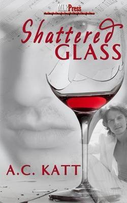 [(Shattered Glass)] [By (author) A C Katt] published on (April, 2012)