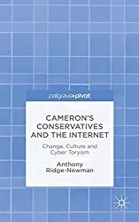 Cameron's Conservatives and the Internet: Change, Culture and Cyber Toryism by Anthony Ridge-Newman (2014-11-26)