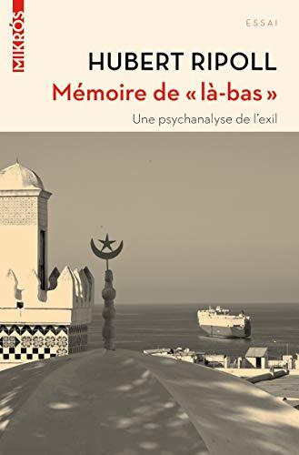 Mémoire de là-bas : Une psychanalyse de l'exil