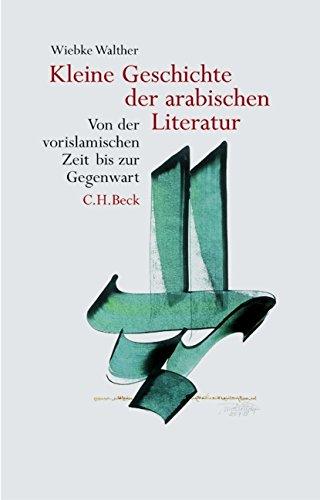 Kleine Geschichte der arabischen Literatur: Von der vorislamischen Zeit bis zur Gegenwart