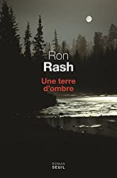 Une terre d'ombre de Rash, Ron (2014) Broché