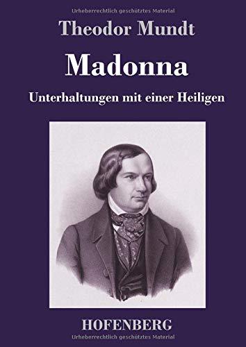 Madonna: Unterhaltungen mit einer Heiligen