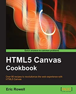 HTML5 Canvas Cookbook by [Rowell, Eric]