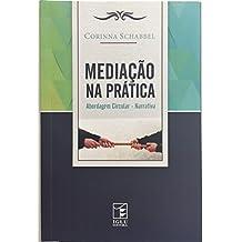 Mediação na Prática: Abordagem Circular-Narrativa (Portuguese Edition)