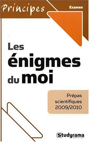 Les énigmes du moi Prépas scientifiques 2009 2010