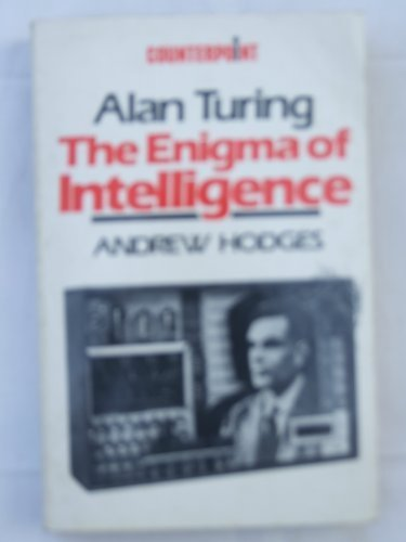 Alan Turing: The Enigma of Intelligence New edition by Hodges, Andrew (1985) Paperback