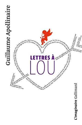 Lettres à Lou par Guillaume Apollinaire