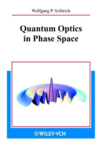 Quantum Optics in Phase Space (English Edition)