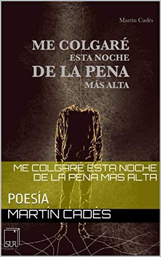 ME COLGARÉ ESTA NOCHE DE LA PENA MÁS ALTA: POESÍA (NINGUNA) eBook ...