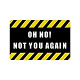 rwwrewre Humorous Funny Yellow Warning:Oh No Not You Again Creative Home Decorations Rug Shoe Scraper Rectangle Size: 23.6x15.7,Multi-Function Indoor Outdoor Beautiful Doormat