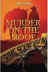 Murder on the Hoof by Gayle Carline (2014-04-27) Paperback