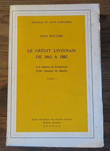 le-credit-lyonnais-de-1863-a-1882-les-annees-de-formation-dune-banque-de-depots-tome-1