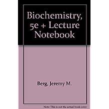 Biochemistry, 5e + Lecture Notebook