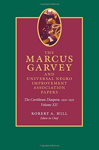 The Marcus Garvey and United Negro Improvement Association Papers, Volume XII: The Caribbean Diaspora, 1920-1921: 12 (Marcus Garvey and Universal Negro Improvement Association Papers) by Marcus Garvey (2014-10-03)