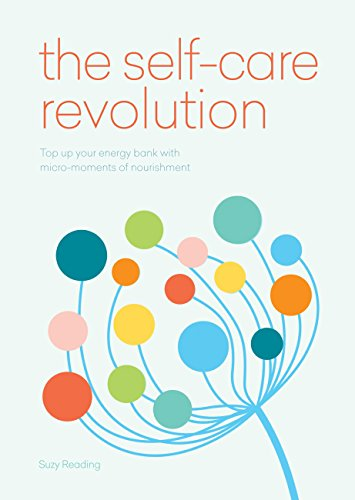 The Self-Care Revolution: smart habits & simple practices to allow you to flourish (English Edition)