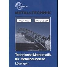 """Lösungen zu """"Technische Mathematik für Metallbauberufe"""""""