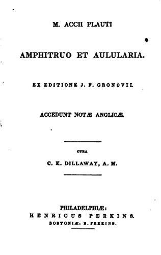 M. Accii Plauti Amphitruo et Aulularia (English Edition)