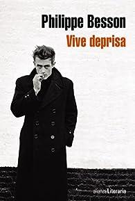 Vive deprisa par Philippe Besson