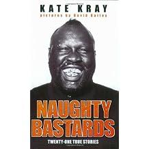 Naughty Bastards by Kate Kray (2008-02-04)