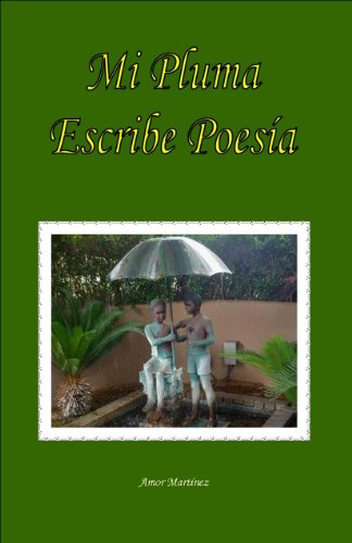 Mi Pluma Escribe Poesía por Amor Martinez