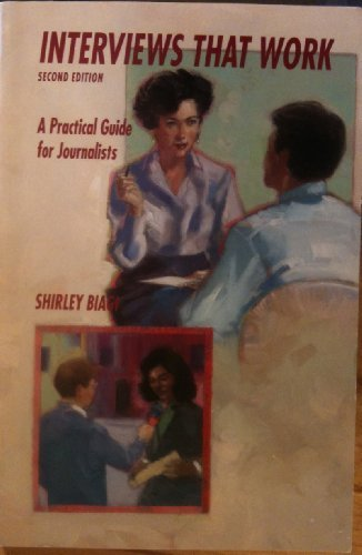 Interviews That Work: A Practical Guide for Journalists by Shirley Biagi (1991-07-01)