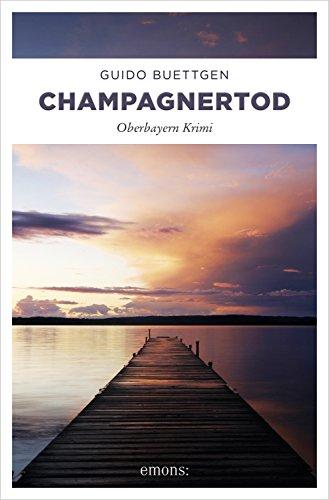 Champagnertod (Oberbayern Krimi)