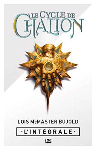 Le Cycle de Chalion - L'Intégrale