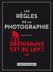 Les règles de la photographie, et l'art de les enfreindre