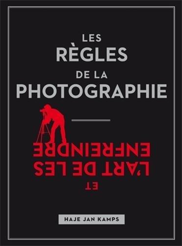 Les règles de la photographie, et l'art de les enfreindre par Haje Jan Kamps
