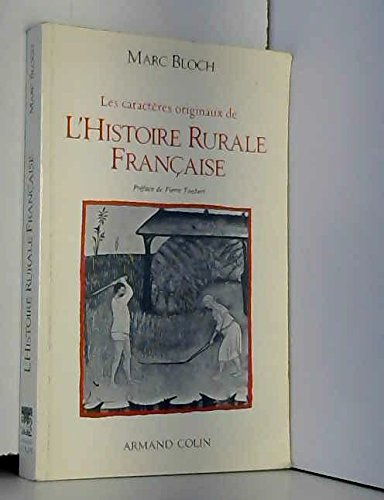 Les Caractères originaux de l'histoire rurale française par Marc Bloch