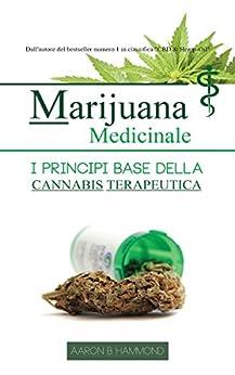 Marijuana Medicinale: I Principi Base Della Cannabis Terapeutica por Aaron Hammond epub
