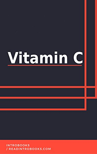 Vitamin C: Essential Element of Life by [IntroBook]