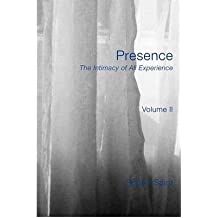 Presence: The Intimacy of All Experience - Volume 2 (Paperback) - Common