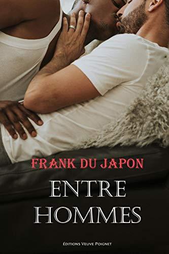Entre hommes: Florilège intégral Frank du Japon par du Japon, Frank