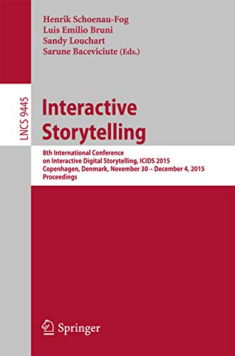 Interactive Storytelling: 8th International Conference on ...